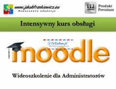 Ogłoszenie w serwisie TuDodam.pl: Intensywny kurs obsługi Moodle dla Administratorów (Wideoszkolenie)