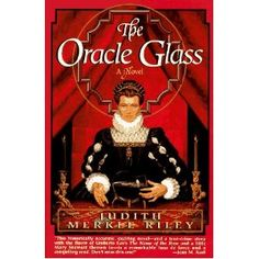 Another of my all-time favorites!  This one is about the French Revolution and how this group of women controlled politics from behind the scenes.  The Oracle Glass: A Novel