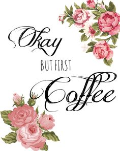 Coffee first.