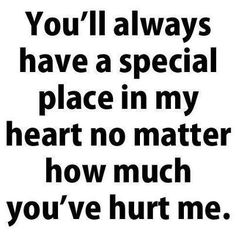 you'll always have a special place in my heart - Google Search