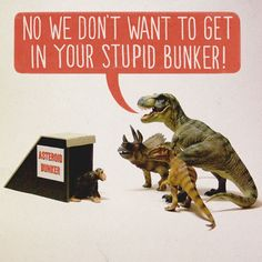 No we don't want to get into your stupid bunker by Aled Lewis