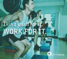 Mid-Week Motivation: Don't wish for it.  Work for it.