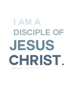 I am a disciple of Jesus Christ.