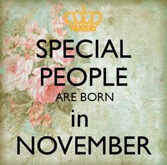Welcome November Born Images – All For Garden Best Birthday Wishes Quotes, Birthday Month Quotes, Happy Birthday Quotes For Friends, Happy Birthday Wishes Cards, Birthday Messages, Birthday Greetings, Happy New Month Quotes, New Month Wishes, November Born Quotes