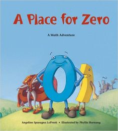 A Place for Zero: A Math Adventure (Charlesbridge Math Adventures) (Charlesbridge Math Adventures (Paperback)): Amazon.co.uk: Angeline Sparagna Lopresti: 9781570911965: Books