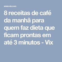 8 receitas de café da manhã para quem faz dieta que ficam prontas em até 3 minutos - Vix