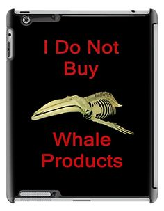 I Do Not Buy Whale Products, T Shirts & Hoodies. ipad & iphone cases  http://www.redbubble.com/people/kempson/works/11502992-i-do-not-buy-whale-products-t-shirts-and-hoodies-ipad-and-iphone-cases?p=ipad-case