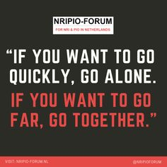 """""""If you want to go quickly, go alone. If you want to go far, go together."""" Visit: www. Community Quotes, Netherlands, Trust, To Go, The Nederlands, Holland, The Netherlands"""