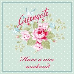 Greengate ~Have a nice weekend