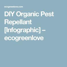 DIY Organic Pest Repellant [Infographic] – ecogreenlove