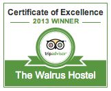 THE WALRUS HOSTEL EARNS 2013 TRIPADVISOR CERTIFICATE OF EXCELLENCE    Honoured as a Highly Rated Hostel as Reviewed by Travellers on the   World's Largest Travel Site