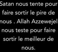 Islam - santan ns tente pour le pire Allah ta3ala ns teste pour le meilleur.
