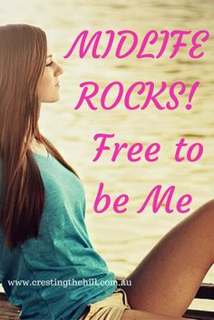 """Midlife Rocks! At last I've found the headspace to find """"me"""" and be """"me"""""""