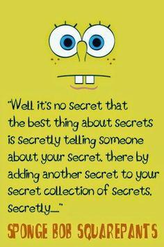 Gambar Spongebob Squarepants - Secrets Quotes www.deGambar.blogspot.com #gambar #spongebob #spongebobsquarepants