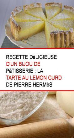 Recette délicieuse d'un bijou de pâtisserie : La tarte au lemon curd de Pierre Hermès Chefs, Baked Potato, Hamburger, Biscuits, Dessert Recipes, Sugar, Bread, Cookies, Baking