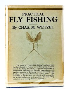 Practical Fly Fishing Chas. M. Wetzel1945, Christopher, Boston