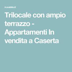 Trilocale con ampio terrazzo - Appartamenti In vendita a Caserta
