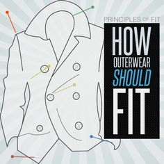How Outerwear & Layers Should Fit – The Principles of Fit #infographic