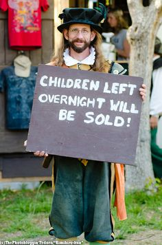 It would seem that even the Renaissance Faire requires regulation and control of children onsite. Bristol Renaissance Faire, Festivals Around The World, You Have Been Warned, Renaissance Dresses, Fantasy, Make Me Happy, Fairy Tales, Medieval, The Past