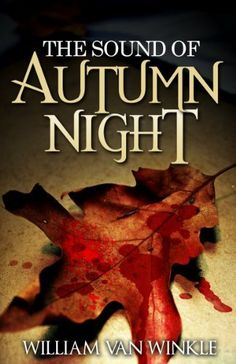 The Sound of Autumn Night - A Short Story of Self-Sacrifice by William Van Winkle, http://www.amazon.com/dp/B004TNHZKW/ref=cm_sw_r_pi_dp_VVf8rb0H08ZQ5
