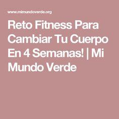 Reto Fitness Para Cambiar Tu Cuerpo En 4 Semanas! | Mi Mundo Verde