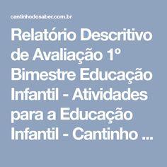 Relatório Descritivo de Avaliação 1º Bimestre Educação Infantil - Atividades para a Educação Infantil - Cantinho do Saber