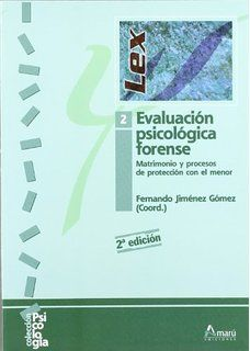 Evaluación psicológica forense. 2, Matrimonio y procesos de protección con el menor / Fernando Jiménez Gómez (coord.)
