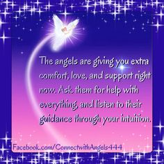The angels are giving you extra comfort, love, and support right now. Ask them for help with everything, and listen to their guidance through your intuition.  Love & Light Lightworker Danica www.BlissfullyAngelic.com