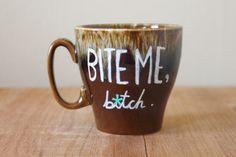 bite me b*tch mean mug #funnymug #meanmuggin #bitchplease