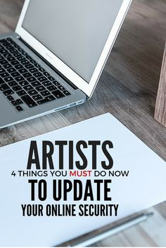 Artists, 4 Things You Must Do Now To Update Your Online Security