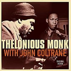 Thelonious Monk Thelonious Monk With John Coltrane + 2 Import Vinyl LP Recorded in the spring of 1957 but not released until four years later, Thelonious Monk Lp Vinyl, Vinyl Records, Thelonious Monk, All That Jazz, Music Library, Music Is Life, Album Covers, Breakup, Cool Things To Buy