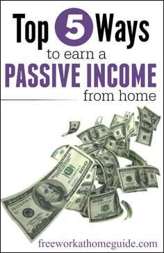 Are you looking for a way to make money in your sleep! Here are the top 5 ways to make a passive income from home.