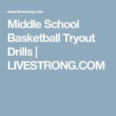 Middle School Basketball Tryout Drills | LIVESTRONG.COM