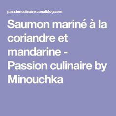 Saumon mariné à la coriandre et mandarine - Passion culinaire by Minouchka