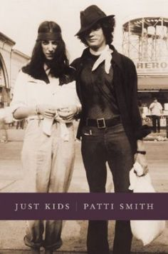 """Patti Smith's: """"Just Kids"""" A great read"""