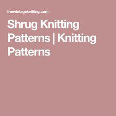 Shrug Knitting Patterns   Knitting Patterns Shrug Knitting Pattern, Knitting Patterns, Vintage Knitting, Free, Knit Patterns, Knitting Stitch Patterns, Loom Knitting Patterns