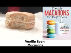 Vanilla Bean Macarons with a Light and Fluffy Vanilla Bean Buttercream (French Meringue Recipe) Pistachio Macarons, Vanilla Macarons, Macaron Filling, Macaron Cake, White Food Coloring, Gel Food Coloring, Italian Meringue, French Meringue, Italian Macaron Recipe