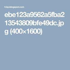 ebe123a9562a5fba213543809bfe49dc.jpg (400×1600)