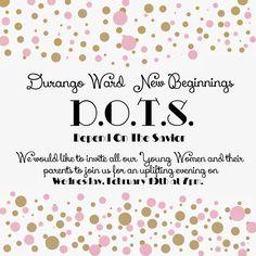 Young Women Inspiration: New Beginnings ~D.O.T.S.