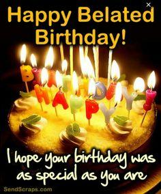 Happy Belated Birthday Wishes Belated Happy Birthday Wishes, Birthday Wishes For Brother, Birthday Wishes And Images, Happy Birthday Pictures, Birthday Blessings, Happy Birthday Fun, Birthday Wishes Cards, Happy Birthday Messages, Birthday Images
