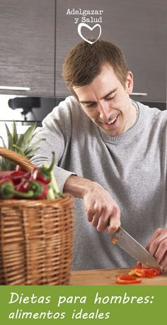 Las #Dietas para #hombres deben llevar una serie de #alimentos que os ayuden a #bajar de #peso a la vez que a #mantener la #musculatura y mejorar la salud.
