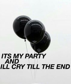 """""""It's my party and I'll cry till the end"""" You, The 1975"""
