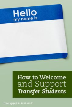 How to Welcome and Support Transfer Students: 17 ways teachers and counselors can ease the transition and help transfer students feel welcomed in their new school.