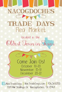 Nacogdoches Trade Days & Flea Market Located in the oldest town in Texas!