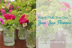 How to Make Your Own Jam Jar Flowers - this DIY project is easier than you might think Wedding Flower Inspiration, Wedding Flowers, Jam Jar Wedding, Make Your Own, Make It Yourself, How To Make, Jam Jar Flowers, Wedding Crafts, Easy Diy