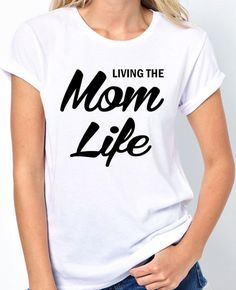 Living The Mom Life T-Shirt by BadassPrinting.com