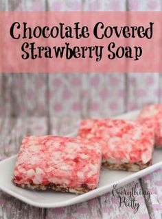 Hand Milled Chocolate Covered Strawberry Homemade Soap Recipe