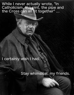 K Chesterton Quotes about G. K. Chesterton (Wit and Wisdom) on Pinterest | Gk chesterton ...