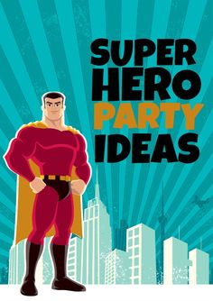 Check out these great ideas for how to plan a super hero birthday party!