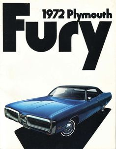 Plymouth Fury - 1972 I had one of them, what as boat it was!!